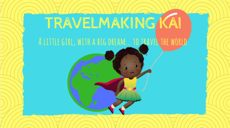Say hello to 'Travelmaking Kai' – a little girl with a BIG dream to travel the world!